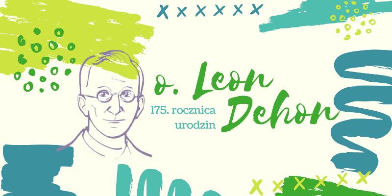 175. rocznica urodzin o. Leona Dehona