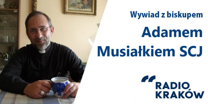 Wywiad z biskupem Adamem Musiałkiem SCJ z RPA