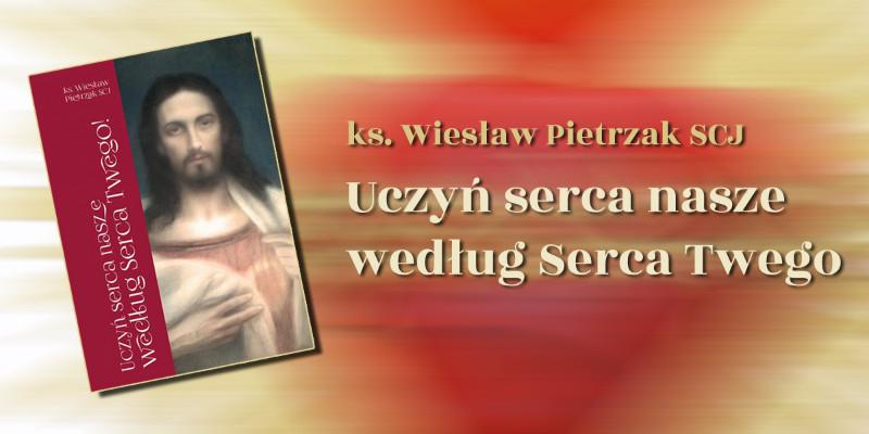 Nowa książka ks. Wiesława Pietrzaka SCJ